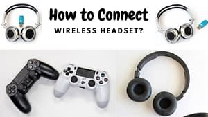 How to Connect Wireless Headset