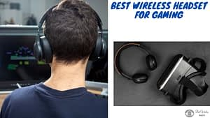 Best Wireless Headset For Gaming
